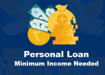 Personal Loan Minimum Income Required