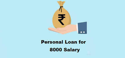 Personal Loan for 8000 Salary Earner in India