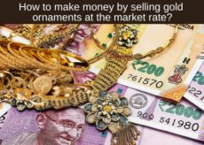 Make money by selling gold ornaments at the market rate